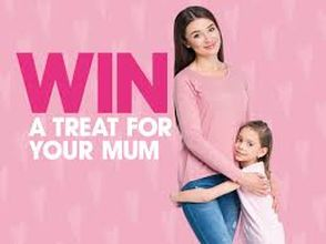 win a treat for your mum